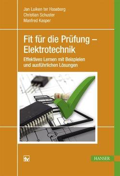 Fit für die Prüfung – Elektrotechnik von Kasper,  Manfred, Schuster,  Christian, ter Haseborg,  Jan Luiken