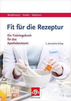 Fit für die Rezeptur von Breitkreutz,  Jörg, Kiefer,  Andreas, Melhorn,  Stefanie
