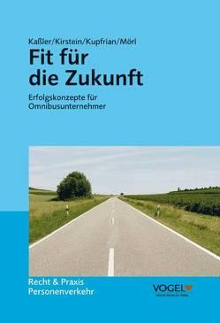 Fit für die Zukunft von Kassler,  Martin, Kirstein,  Gerrit, Kupfrian,  Martin, Mörl,  Gunther