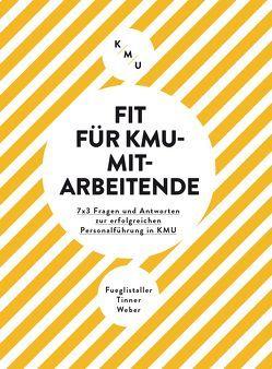 Fit für KMU-Mitarbeitende von Fueglistaller,  Urs, Tinner,  Roger, Weber,  Walter