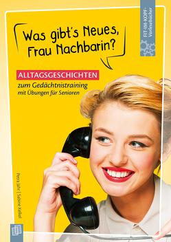 Fit-im-Kopf-Vorlesebücher für Senioren Was gibt's Neues, Frau Nachbarin? von Jahr,  Petra, Kelkel,  Sabine