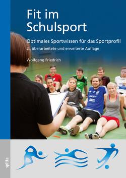 Fit im Schulsport von Friedrich,  Dr. Wolfgang