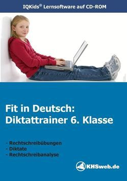 Fit in Deutsch: Diktattrainer 6. Klasse (Win 7 / Vista / XP) von Myrenne-Ballin,  Doris, Schwarz,  Sandra