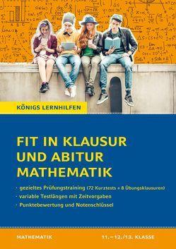 Fit in Klausur und Abitur – Mathematik 11.-12./13. Klasse von Groß,  Martina