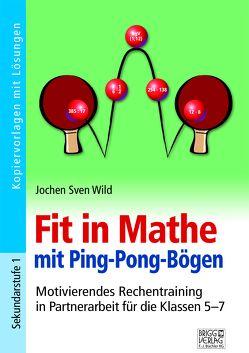 Fit in Mathe durch Ping-Pong-Bögen von Wild,  Jochen Sven