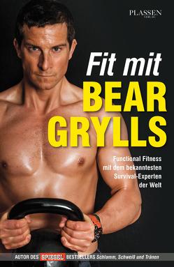 Fit mit Bear Grylls von Grylls,  Bear, Rometsch,  Martin