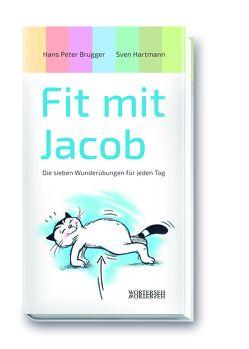 Fit mit Jacob von Brugger,  Hans Peter, Hartmann,  Sven