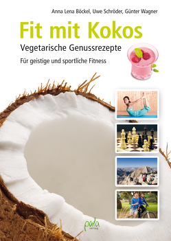 Fit mit Kokos von Böckel,  Anna Lena, Schroeder,  Uwe, Wagner,  Günter