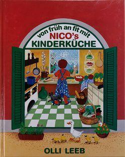 Von früh an fit mit Nico's Kinderküche von Leeb,  Olli, Steinbacher,  Judith