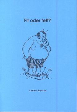Fit oder fett? von Heymans,  Joachim