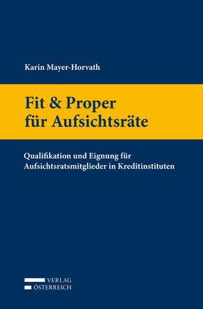 Fit & Proper für Aufsichtsräte von Mayer-Horvath,  Karin