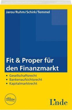 Fit & Proper für den Finanzmarkt von Jaros,  Daniela, Ruhm,  Thomas, Schirk,  Andreas, Temmel,  Christian