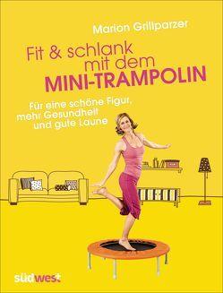 Fit & schlank mit dem Mini-Trampolin von Grillparzer,  Marion