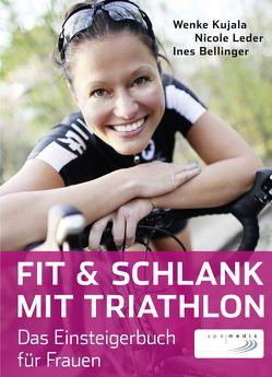 Fit & schlank mit Triathlon von Bellinger,  Ines, Kujala,  Wenke, Leder,  Nicole