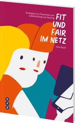 Fit und fair im Netz von Rauh,  Felix