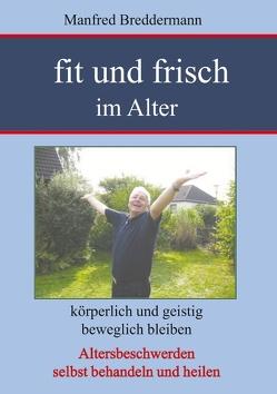 Fit und frisch im Alter von Breddermann,  Manfred