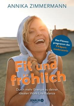 Fit und fröhlich von Kirchenberger,  Timo, Zimmermann,  Annika