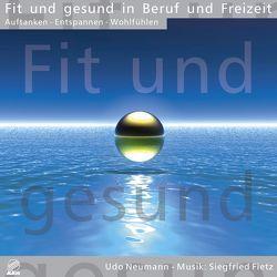 Fit und gesund in Beruf und Freizeit – Auftanken · Entspannen · Wohlfühlen von Fietz,  Oliver, Fietz,  Siegfried, Neumann,  Udo