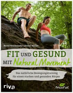 Fit und gesund mit Natural Movement von Mueller,  Daniel, Reicheneder,  Bernd