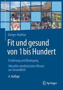 Fit und gesund von 1 bis Hundert von Mathias,  Dietger