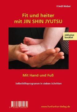Fit und heiter mit JIN SHIN JYUTSU von Weber,  Friedl
