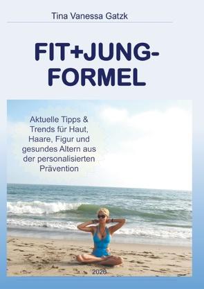 FIT+JUNG-FORMEL von Gatzk,  Dr. Tina Vanessa