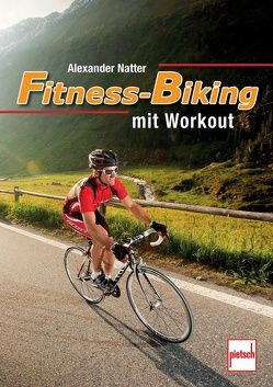 Fitness-Biking mit Workout von Natter,  Alexander