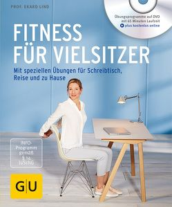 Fitness für Vielsitzer (mit DVD) von Lind,  Ekard