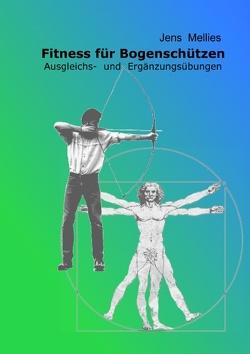 Fitness für Bogenschützen von Mellies,  Jens