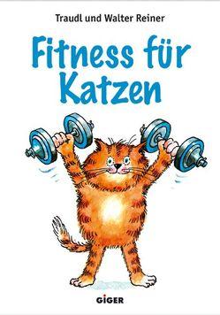 Fitness für Katzen von Reiner,  Traudl, Reiner,  Walter