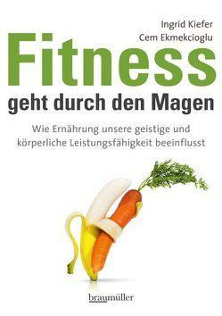 Fitness geht durch den Magen von Ekmekcioglu,  Cem, Kiefer,  Ingrid