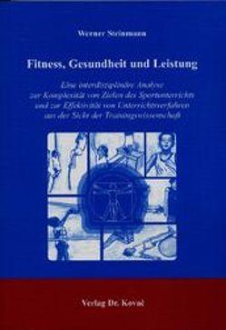 Fitness, Gesundheit und Leistung von Steinmann,  Werner