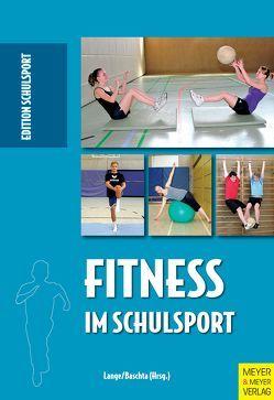 Fitness im Schulsport von Baschta,  Martin, Lange,  Harald