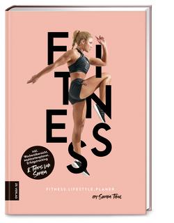 Fitness Lifestyle Planer von Thiel,  Sophia