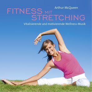 Fitness mit Stretching von McQueen,  Arthur