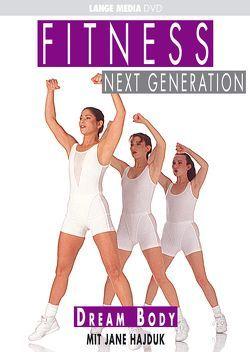 Fitness Next Generation: Dream Body von Hajduk,  Jane