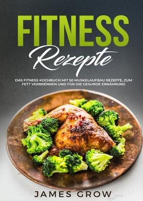 Fitness Rezepte von Grow,  James