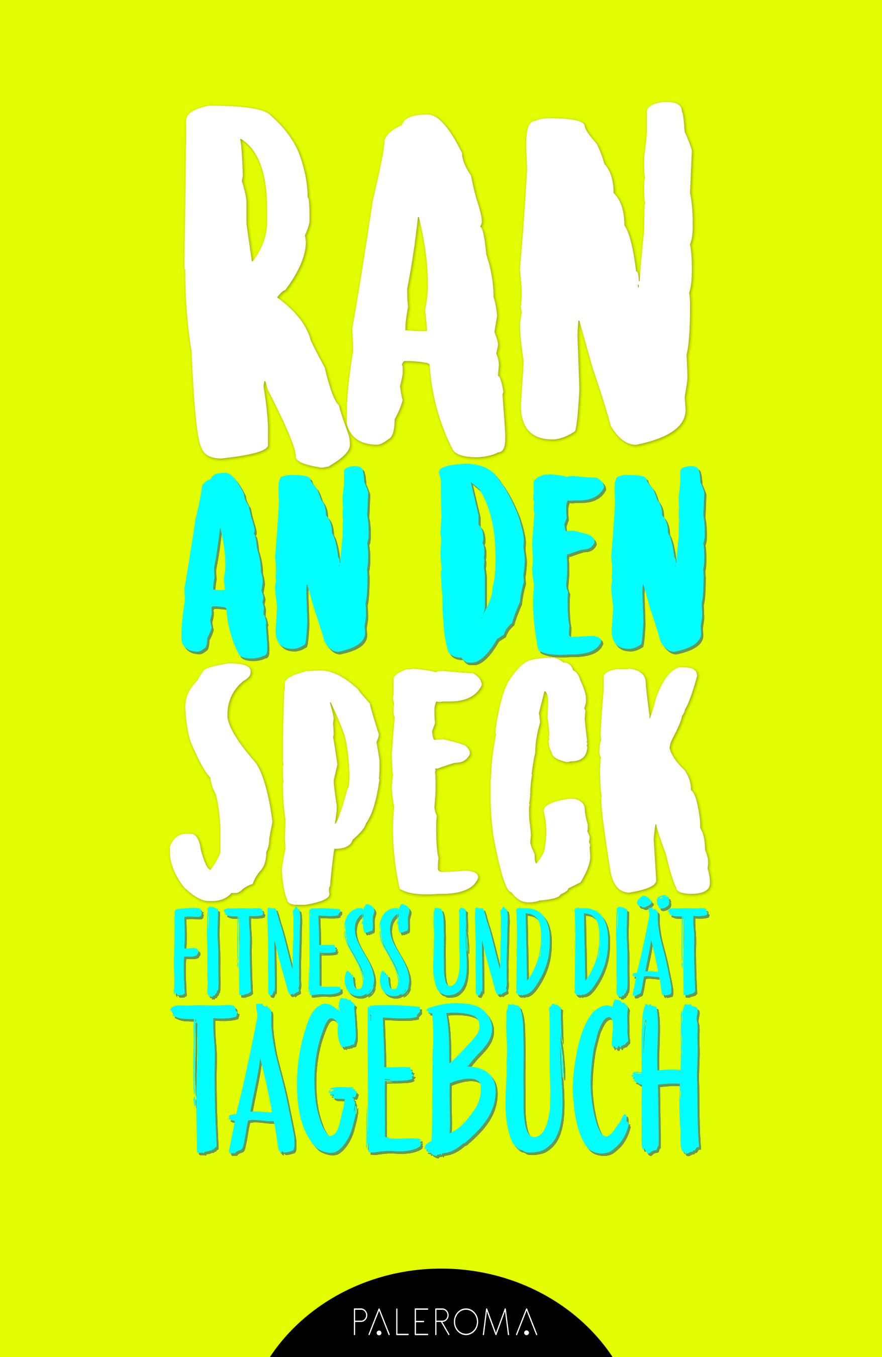 Fitness Und Diat Tagebuch Ran An Den Speck Die 99 Tage Challengech