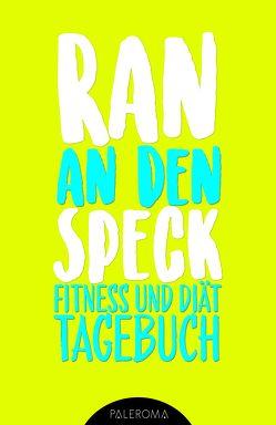 Fitness- und Diät-Tagebuch RAN AN DEN SPECK – Die 99 Tage ChallengeChallenge von Notebooks,  Success