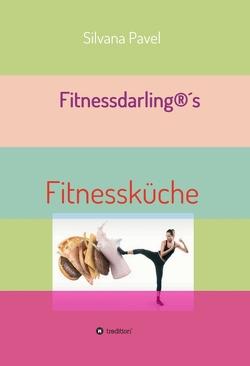 Fitnessdarling®s Fitnessküche von Pavel,  Silvana