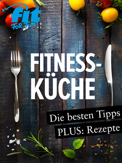 Fitnessküche: Schnelle Fitnessrezepte, Low Carb Rezepte & Superfoods von Verlag GmbH,  FIT FOR FUN