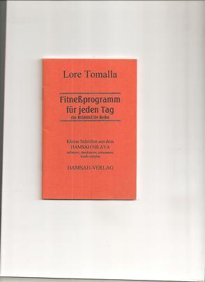 Fitnessprogramm für jeden Tag von Tomalla,  Lore