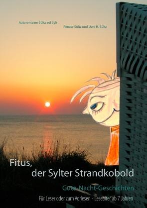 Fitus, der Sylter Strandkobold von Sültz,  Renate, Sültz,  Uwe H.