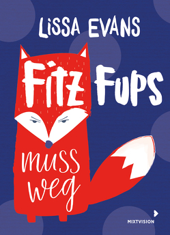 Fitz Fups muss weg von Evans,  Lissa, Martins,  Elisa