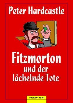 Fitzmorton und der lächelnde Tote von Hardcastle,  Peter