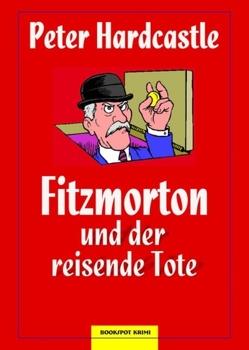 Fitzmorton und der reisende Tote von Hardcastle,  Peter