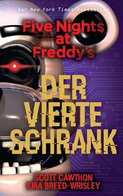 Five Nights at Freddy's: Der vierte Schrank von Breed-Wrisley,  Kira, Cawthon,  Scott, Mountainbeau,  Robert