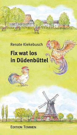 Fix wat los in Düdenbüttel von Fischer,  Peter, Kiekebusch,  Renate