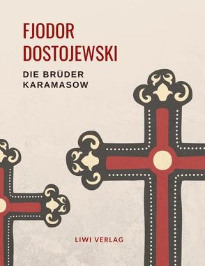 Fjodor Dostojewski: Die Brüder Karamasow. Vollständige Neuausgabe. von Dostojewski,  Fjodor