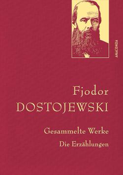 Fjodor Dostojewski – Gesammelte Werke. Die Erzählungen (Leinen-Ausgabe mit Goldprägung) von Dostojewski,  Fjodor